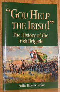 God Help the Irish: The History of the Irish Brigade