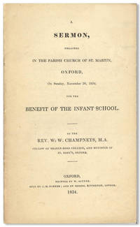 A SERMON, PREACHED IN THE PARISH CHURCH OF ST. MARTIN, OXFORD ... FOR THE BENEFIT OF THE INFANT SCHOOL [wrapper title]