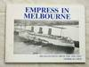 Empress in Melbourne Recollections from the 1938 Visit