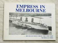 Empress in Melbourne Recollections from the 1938 Visit by  Nicholas Cree - Paperback - 1st Edition - 1991 - from Adelaide Booksellers and Biblio.com