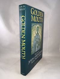 Golden Mouth: The Story of John Chrysostom?Ascetic, Preacher, Bishop