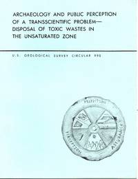 Archaeology and public perception of a transscientific problem disposal of toxic wastes in the unsaturated zone