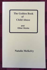The Golden Book of Child Abuse and Other Works