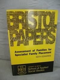 Assessment of Families for Specialist Family Placement (Bristol Papers No 8)