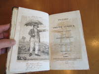 Travels in South Africa, Undertaken at the Request of the Missionary Society. Third Edition, Corrected