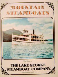 Mountain Steamboats:  The Saga of the Lake George Steamboat Company