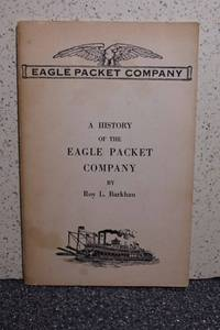 A History of the Eagle Packet Company by  Roy L Barkhau - Paperback - 1951 - from Hammonds Books  and Biblio.com