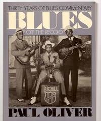image of BLUES OFF THE RECORD: THIRTY YEARS OF BLUES COMMENTARY