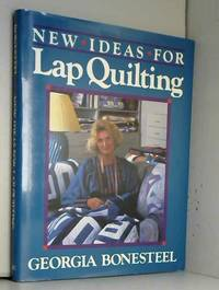 New Ideas for Lap Quilting