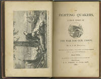 The Fighting Quakers, A True Story of the War for our Union