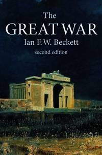 The Great War: 1914-1918 (Modern Wars In Perspective) by  Ian F. W Beckett - Paperback - from World of Books Ltd and Biblio.com
