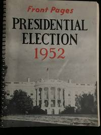 Front Pages Presidential Election 1952
