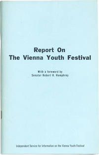 Report on the Vienna Youth Festival Held in Vienna, Austria, July 26 through August 4, 1959