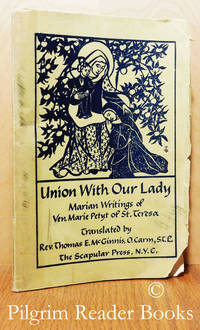 Union With Our Lady; Marian Writings of Ven. Marie Petyt of St.Teresa. by Venerable Marie Petyt of St. Teresa - Paperback - 1954 - from Pilgrim Reader Books - IOBA and Biblio.co.uk