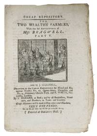 The TWO WEALTHY FARMERS;  Or, the History of Mr. BRAGWELL.  Part V.; Cheap Repository