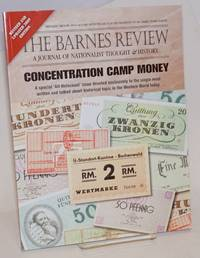 Concentration Camp Money; A special \'All-Holocaust\' issue devoted exclusively to the single most written and talked about historical topic in the Western World today.   The Barnes Review, A Journal of Nationalist Thought & History. Bringing history into accord wih the facts in the tradition of Dr. Harry Elmer Barnes