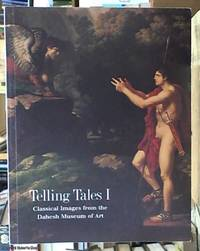 Telling tales I; Classical images from the Dahesh Museum of Art
