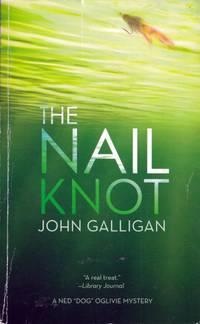 The Nail Knot (A Ned 'Dog' Oglivie Mystery)