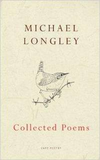 Collected Poems by Longley, Michael - 2006-10-24
