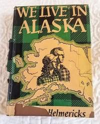 image of WE LIVE IN ALASKA