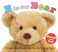 B is for Bear: A Very First Book for the Baby You Love (ABC Books)