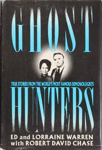 Ghost Hunters: True Stories From the World's Most Famous Demonologists by  Robert David Chase  Lorraine Warren - Hardcover - October 1989 - from Firefly Bookstore and Biblio.com