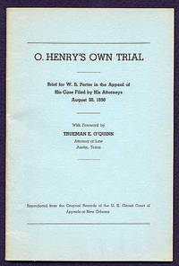 O. Henry's Own Trial. Brief for W. S. Porter in the Appeal of His Case  Filed by His...
