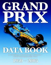 Grand Prix Data Book: A Complete Statistical Record of the Formula 1 World Championship Since 1950 by David Holland