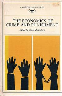 The Economics Of Crime And Punishment