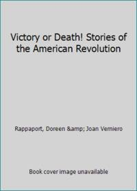Victory or Death! Stories of the American Revolution