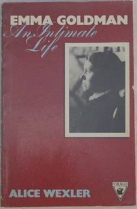 Emma Goldman: An Intimate Life by  Alice Wexler - Paperback - First printing of this edition - 1984 - from The Glass Key and Biblio.com
