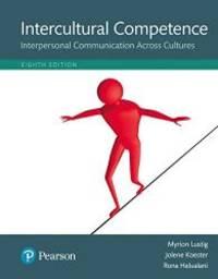 Intercultural Competence: Interpersonal Communication Across Cultures, Books a la Carte Edition...