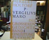 P. Vergilius Maro : Die grösseren Gedichte I. Einleitung Bucolica. Hrsg. und erklärt...