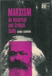 Marxism an historical and critical study. by LICHTHEIM George - - from Libreria Piani già' Naturalistica snc and Biblio.co.uk