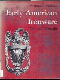 Early American Ironware. Cast and Wrought