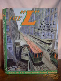 """THE """"L"""": THE DEVELOPMENT OF CHICAGO'S RAPID TRANSIT SYSTEM, 1888-1932"""