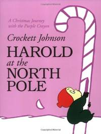 image of Harold at the North Pole: A Christmas Journey with the Purple Crayon (Harold and the Purple Crayon)