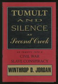 Tumult and Silence at Second Creek: An Inquiry into a Civil War Slave Conspiracy