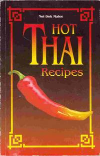 Hot Thai Recipes by  Noi Dok Malee - Paperback - 1997 - from Riverwash Books and Biblio.com