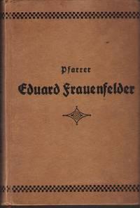 Pfarrer Eduard Frauenfelder - Ein auserwähltes Rüstzeug 1836-1917