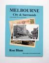 Melbourne City & Surrounds A photographic tour by old postcards. (Signed copy)