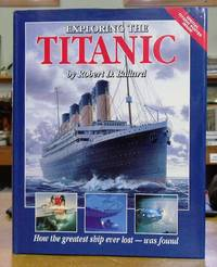 image of Exploring The Titanic: How the Greatest Ship Ever Lost - Was Found