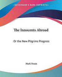 image of The Innocents Abroad: Or the New Pilgrims Progress