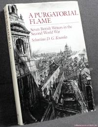 image of A Purgatorial Flame: Seven British Writers in the Second World War