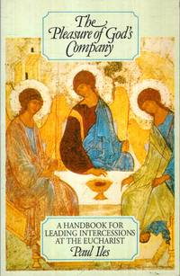 THE PLEASURE OF GOD'S COMPANY a handbook for leading intercessions at the Eucharist