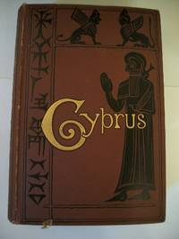 Cyprus: Its Ancient Cities, Tombs, and Temples