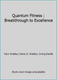 Quantum Fitness : Breakthrough to Excellence