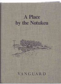 A Place By the Notukeu:  Vanguard / Vanguard Historical Society ( Saskatchewan Local History )