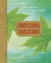 The Purification Plan : Pure Vitality, Pure Resilience, Pure Health