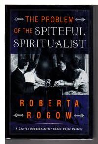 image of THE PROBLEM OF THE SPITEFUL SPIRITUALIST: A Charles Dodgson / Arthur Conan Doyle Mystery.